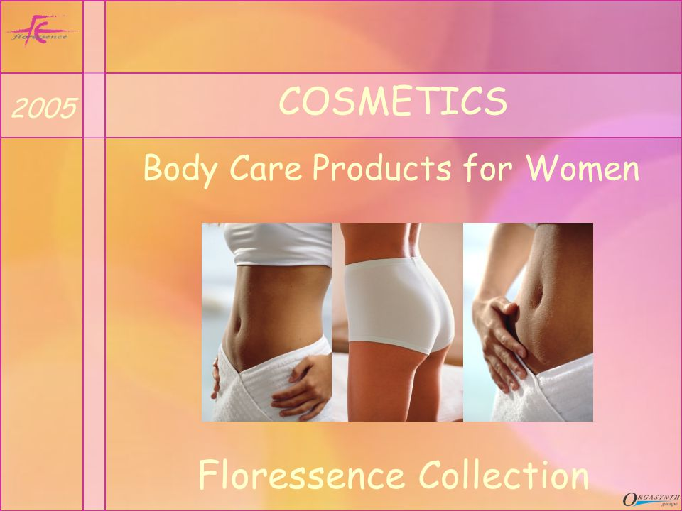 COSMETICS Body Care Products for Women 2005 Floressence Collection