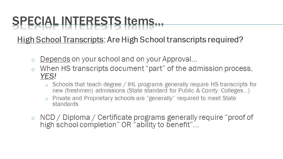 High School Transcripts: Are High School transcripts required.