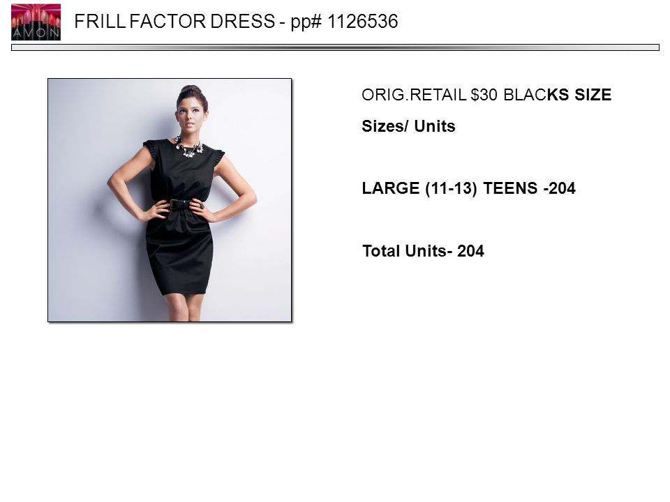 FRILL FACTOR DRESS - pp# 1126536 ORIG.RETAIL $30 BLACKS SIZE Sizes/ Units LARGE (11-13) TEENS -204 Total Units- 204