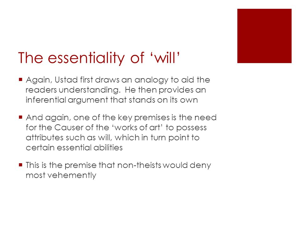 The essentiality of will Again, Ustad first draws an analogy to aid the readers understanding.