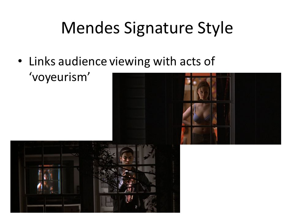 Mendes Signature Style Links audience viewing with acts of voyeurism