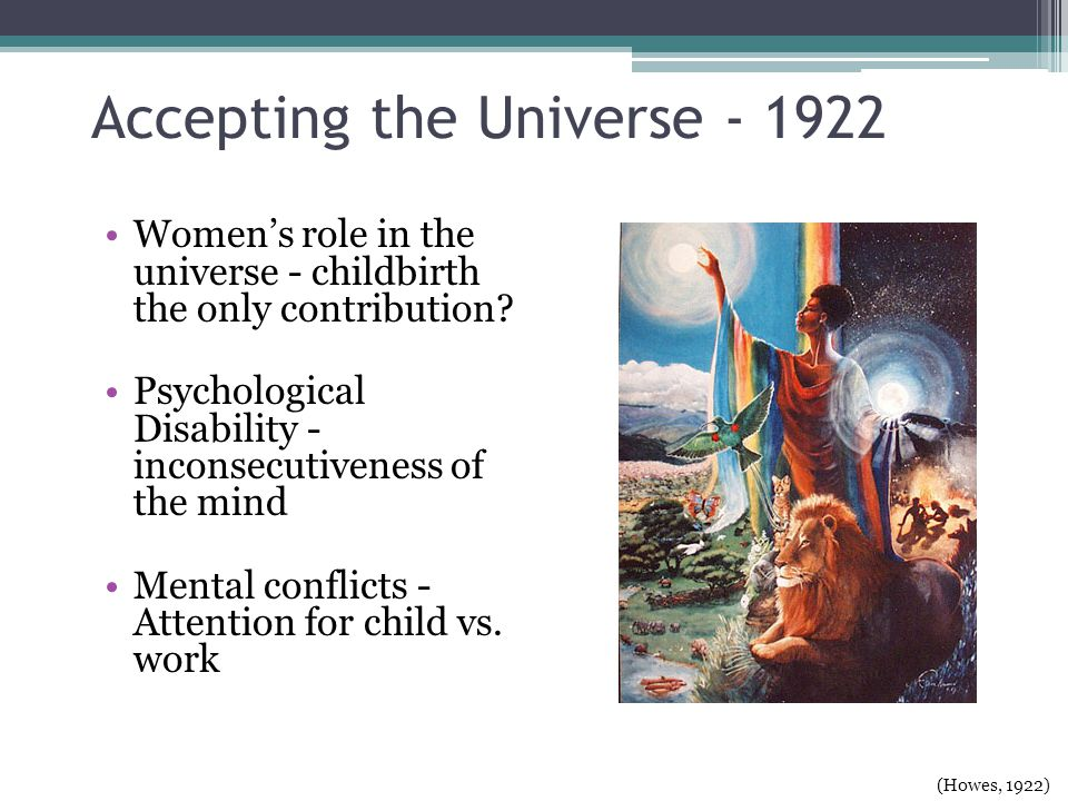 Accepting the Universe - 1922 Womens role in the universe - childbirth the only contribution.