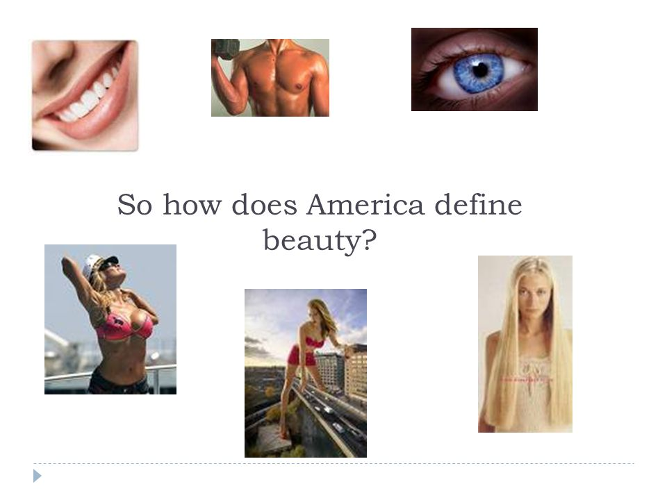So how does America define beauty
