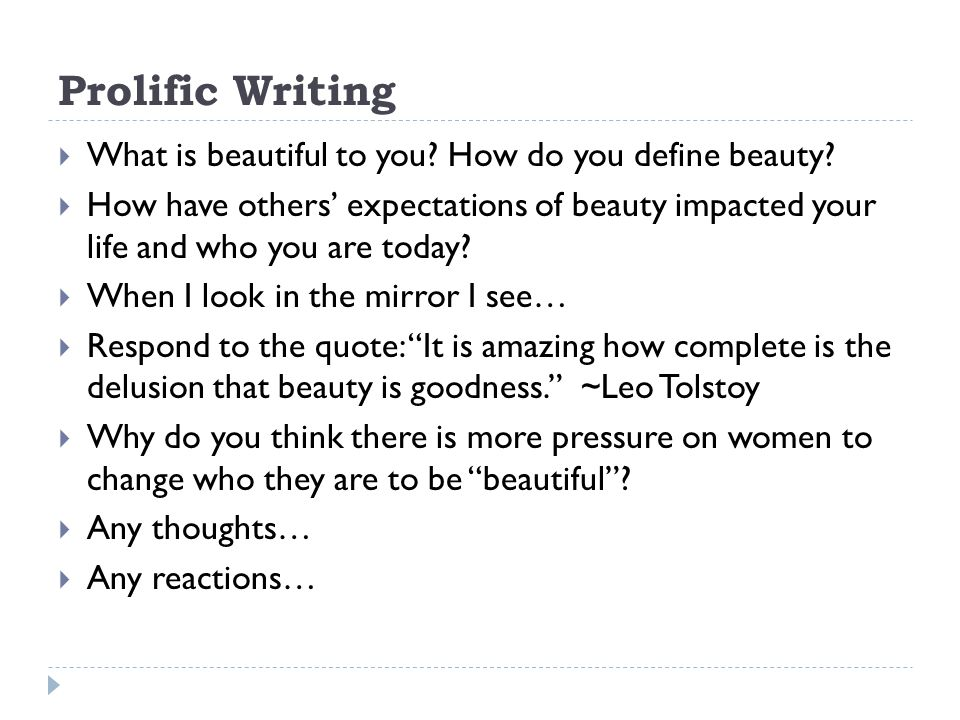 Prolific Writing What is beautiful to you. How do you define beauty.