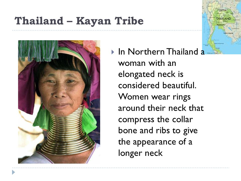 Thailand – Kayan Tribe In Northern Thailand a woman with an elongated neck is considered beautiful.