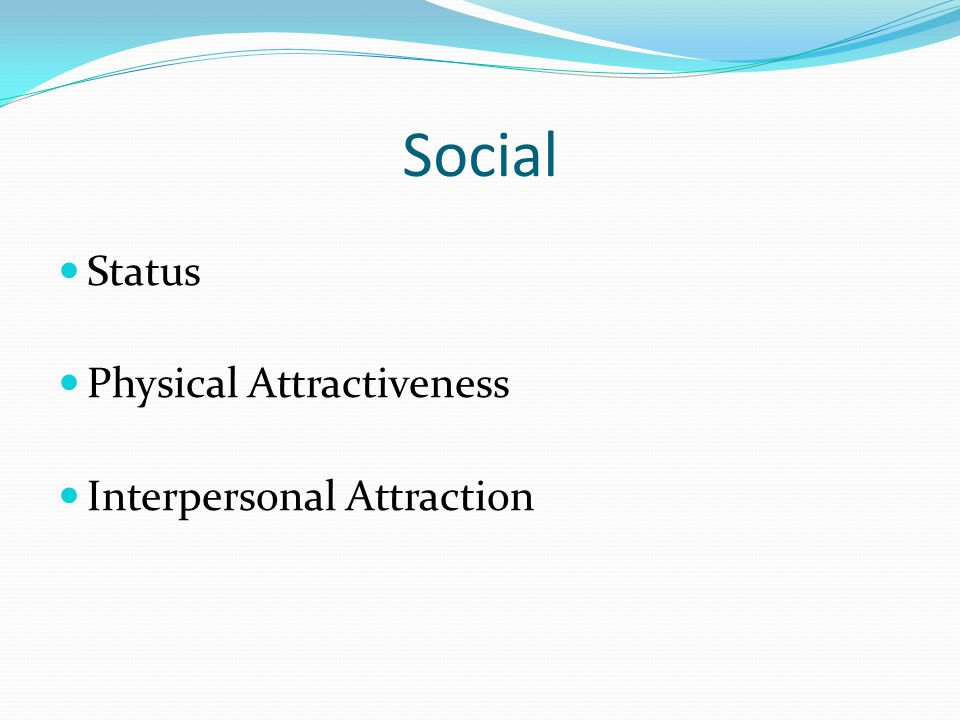 Social Status Physical Attractiveness Interpersonal Attraction