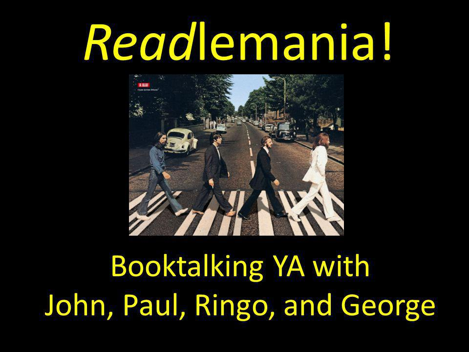 Readlemania! Booktalking YA with John, Paul, Ringo, and George