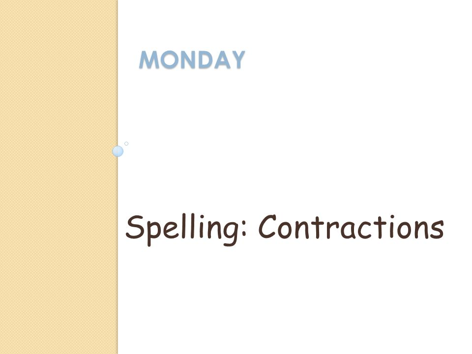 MONDAY Spelling: Contractions