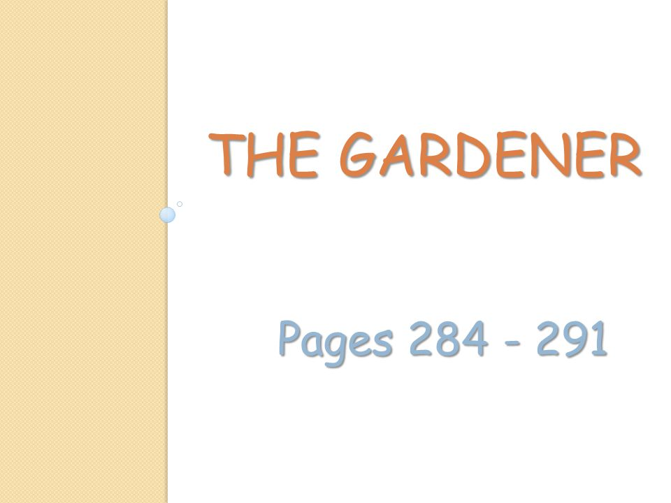 THE GARDENER Pages 284 - 291