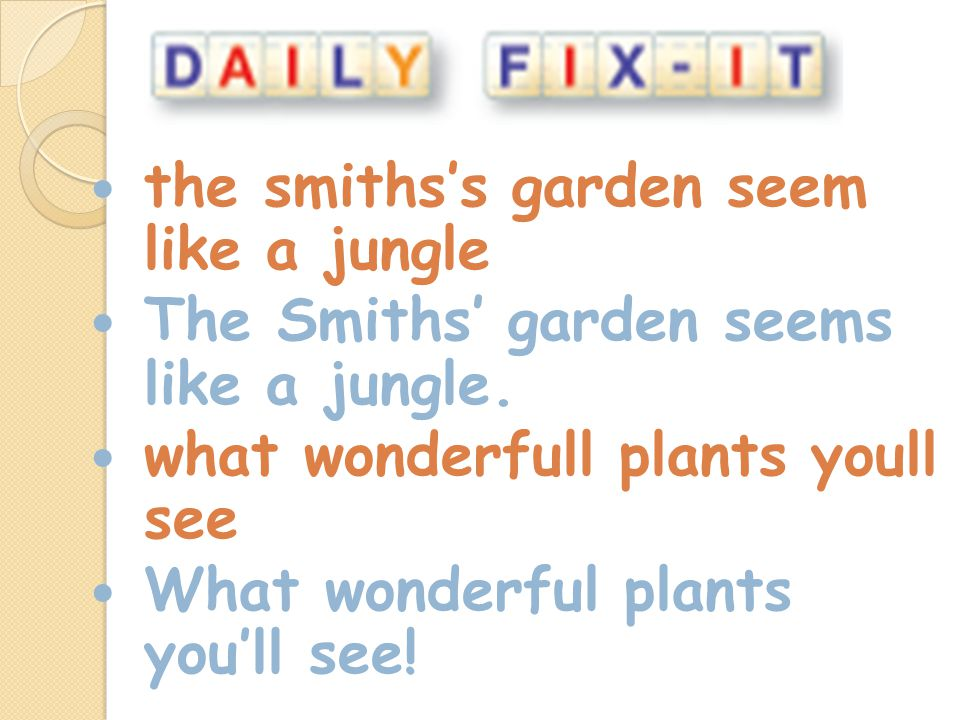 the smithss garden seem like a jungle The Smiths garden seems like a jungle.