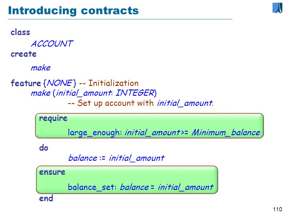 109 A class without contracts feature -- Deposit and withdrawal operations deposit (sum : INTEGER) -- Deposit sum into the account.