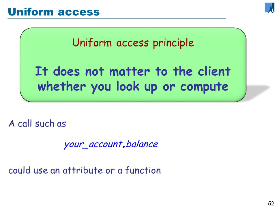 51 Uniform Access: an example balance = list_of_deposits.