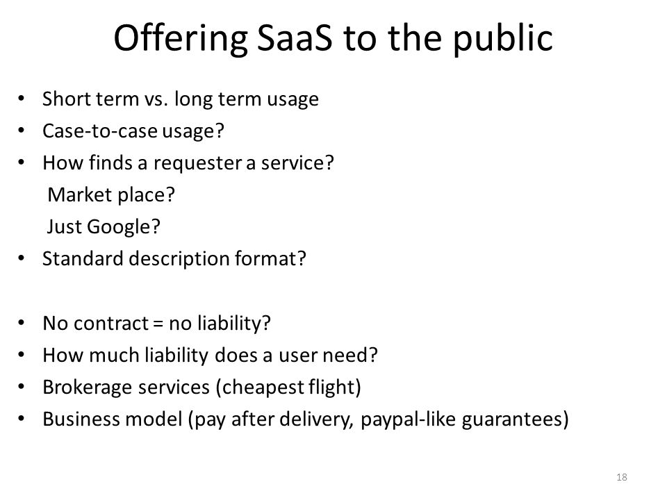 Offering SaaS to the public Short term vs. long term usage Case-to-case usage.