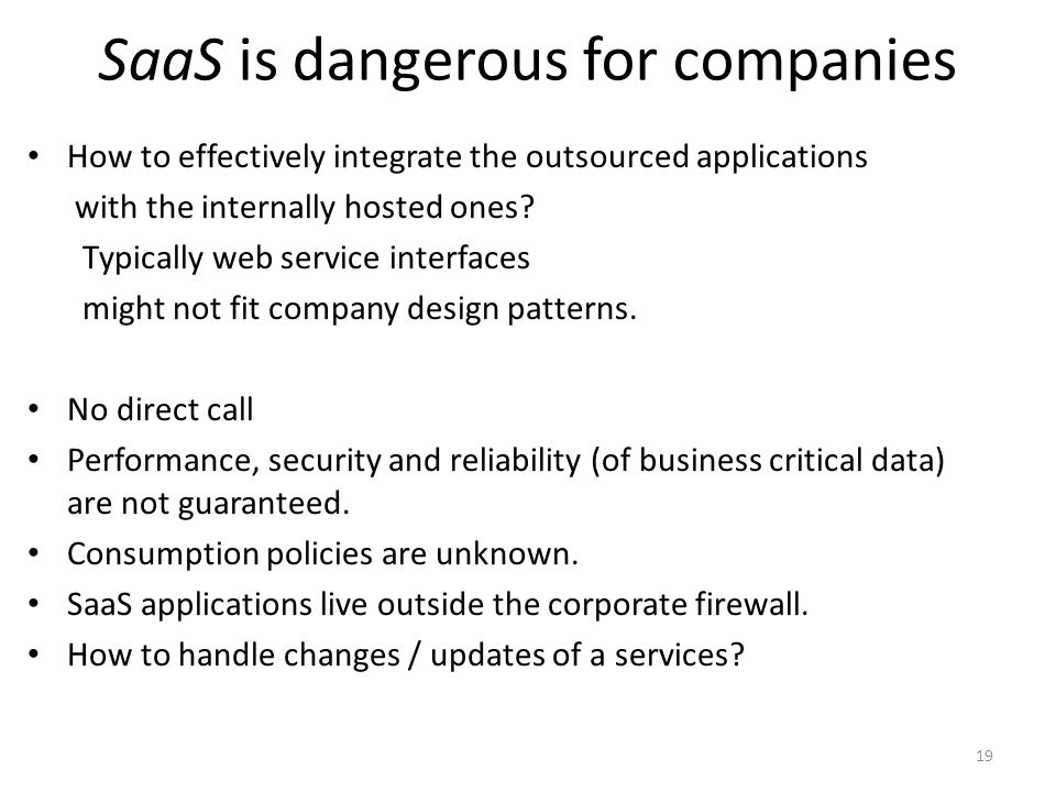 SaaS is dangerous for companies How to effectively integrate the outsourced applications with the internally hosted ones.