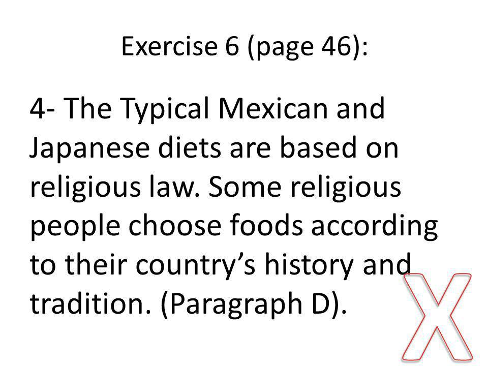 Exercise 6 (page 46): 4- The Typical Mexican and Japanese diets are based on religious law.
