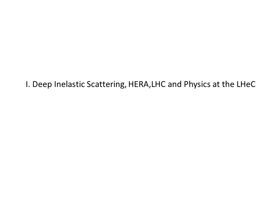 I. Deep Inelastic Scattering, HERA,LHC and Physics at the LHeC