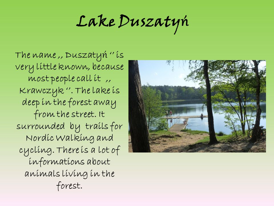 Lake Duszaty ń The name,, Duszaty ń is very little known, because most people call it,, Krawczyk.