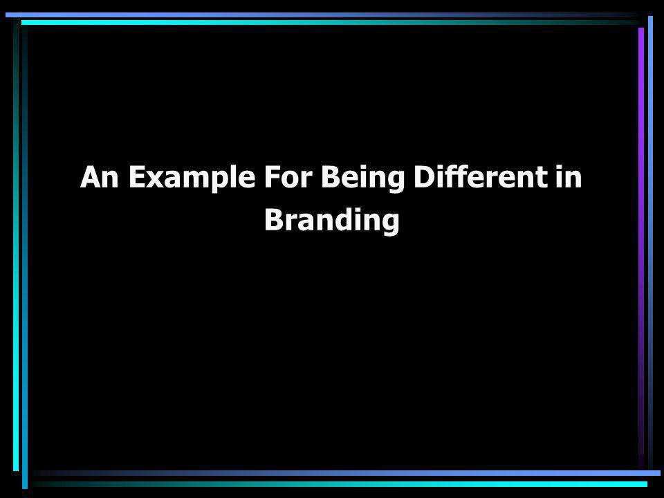 An Example For Being Different in Branding