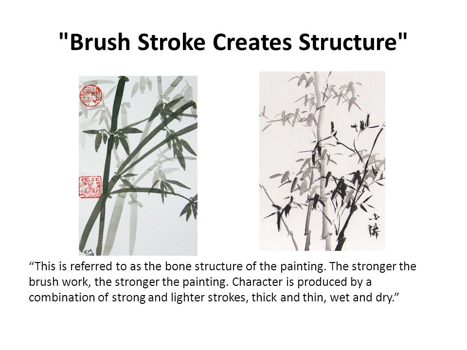 Brush Stroke Creates Structure This is referred to as the bone structure of the painting.