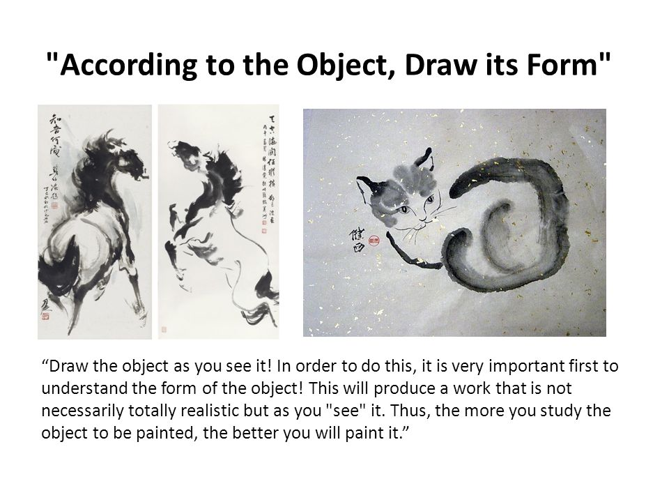 According to the Object, Draw its Form Draw the object as you see it.