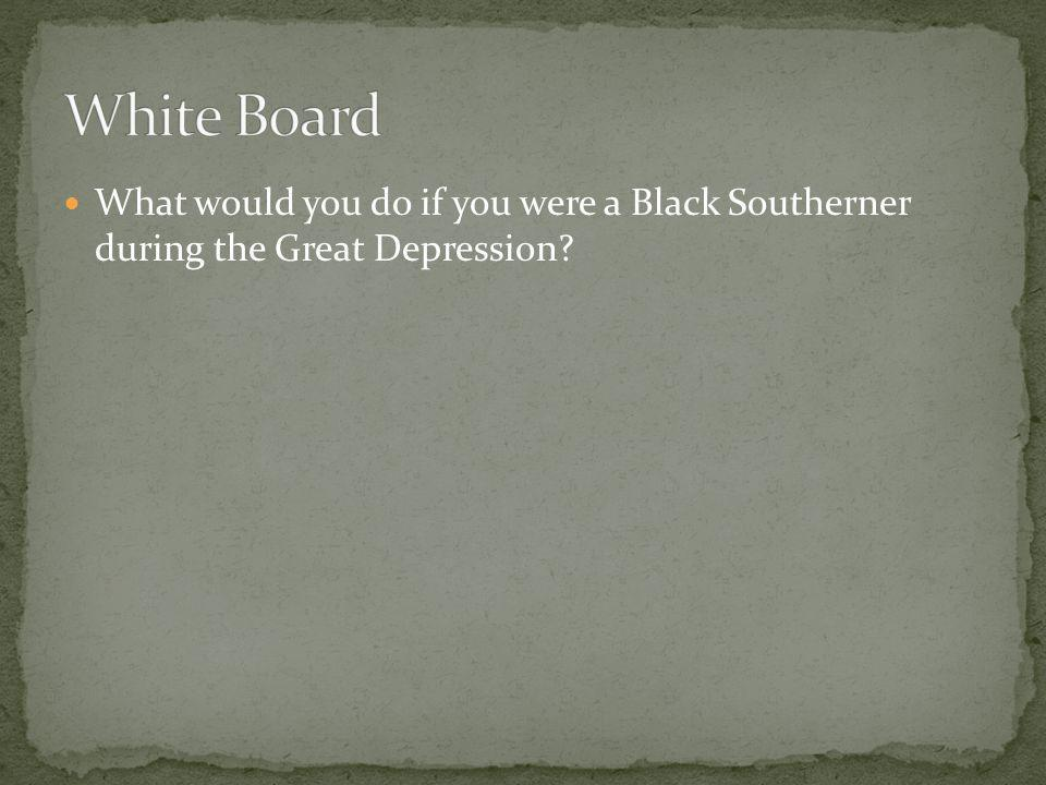 What would you do if you were a Black Southerner during the Great Depression