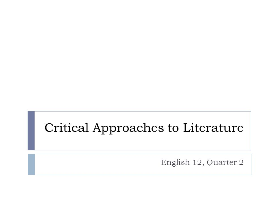 Critical Approaches to Literature English 12, Quarter 2
