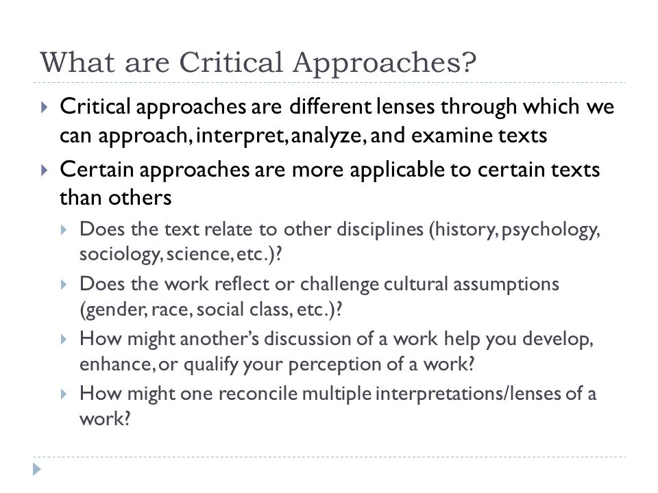 What are Critical Approaches.
