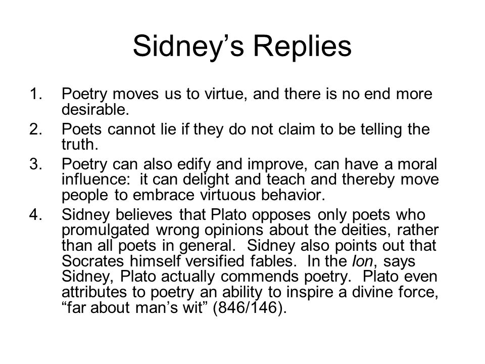 Sidneys Replies 1.Poetry moves us to virtue, and there is no end more desirable.
