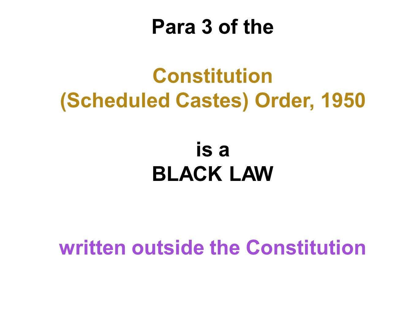 Para 3 of the Constitution (Scheduled Castes) Order, 1950 is a BLACK LAW written outside the Constitution