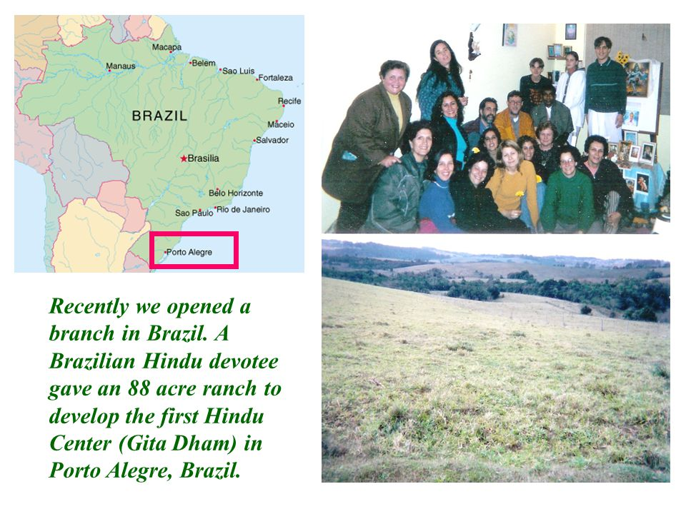 Recently we opened a branch in Brazil.