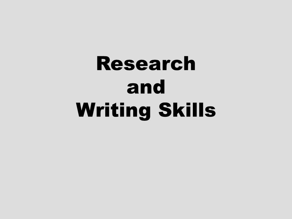 Research and Writing Skills