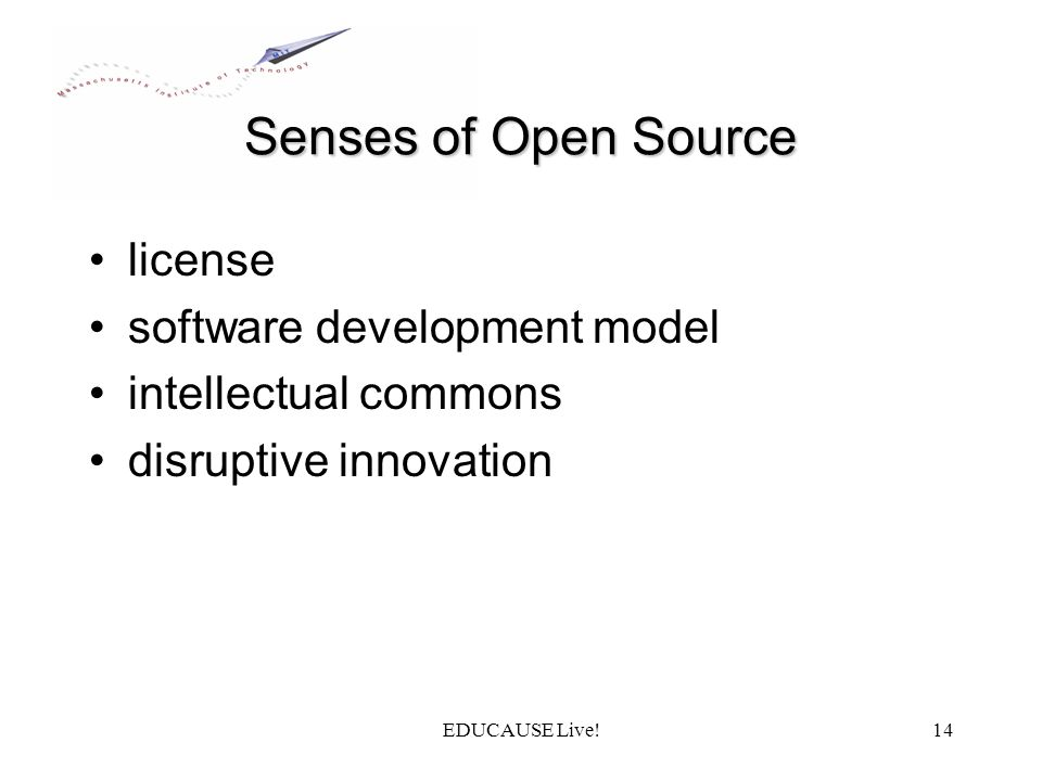 EDUCAUSE Live!14 Senses of Open Source license software development model intellectual commons disruptive innovation