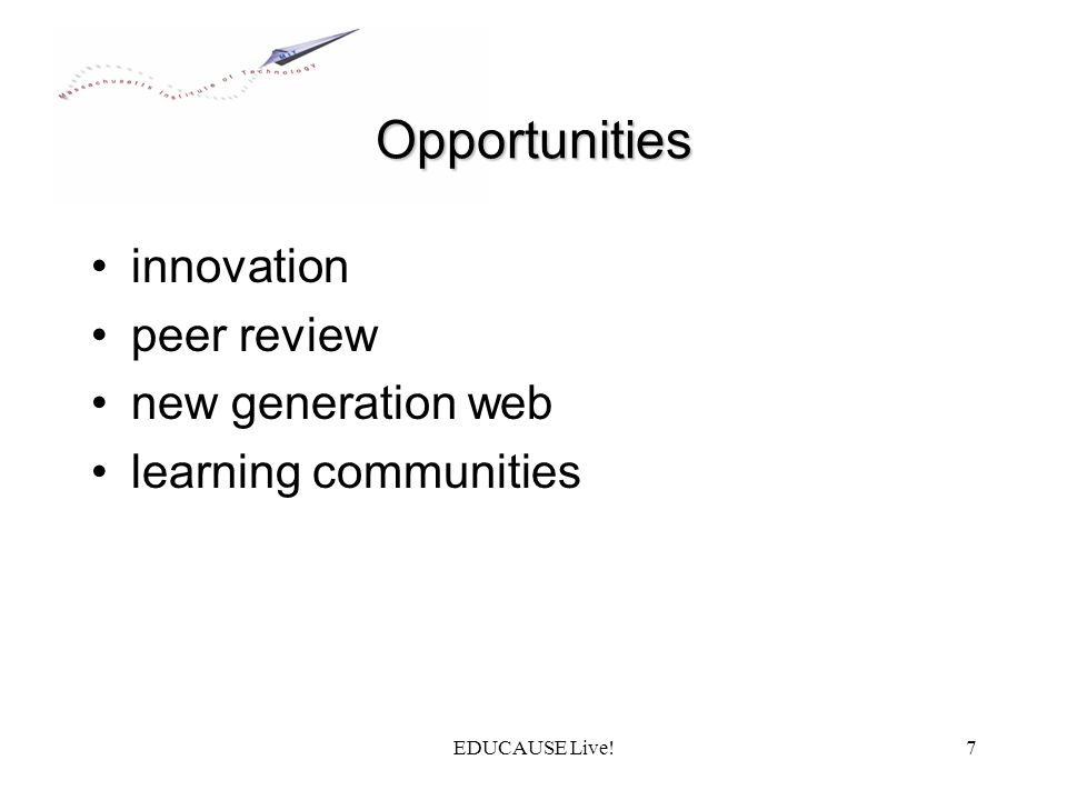 EDUCAUSE Live!7 Opportunities innovation peer review new generation web learning communities