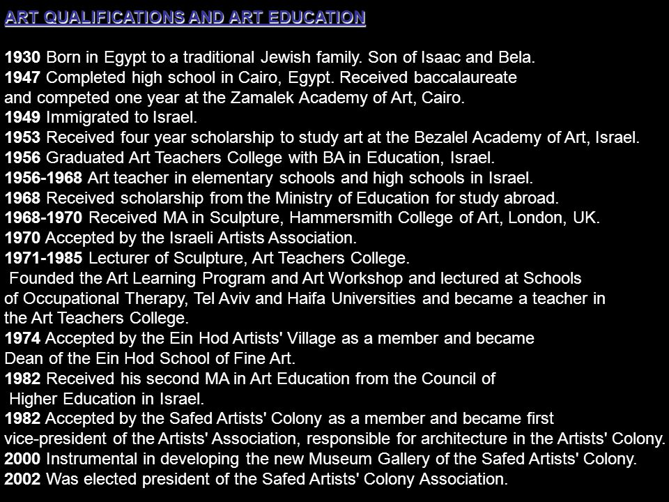 ART QUALIFICATIONS AND ART EDUCATION ART QUALIFICATIONS AND ART EDUCATION 1930 Born in Egypt to a traditional Jewish family.