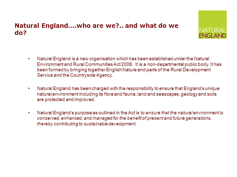 Natural England….who are we .. and what do we do.