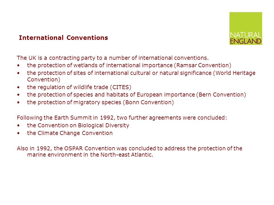 International Conventions The UK is a contracting party to a number of international conventions.