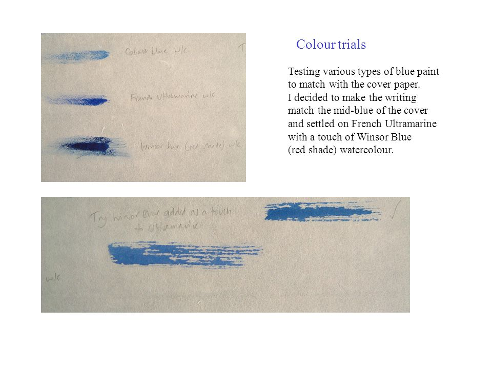 Colour trials Testing various types of blue paint to match with the cover paper.