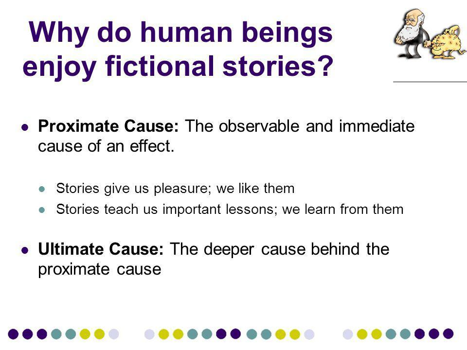Why do human beings enjoy fictional stories.
