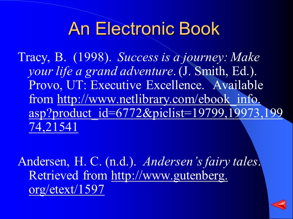 An Electronic Book Tracy, B. (1998). Success is a journey: Make your life a grand adventure.