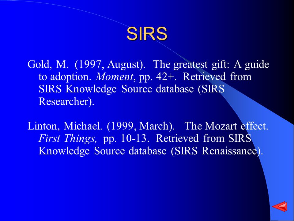SIRS Gold, M. (1997, August). The greatest gift: A guide to adoption.