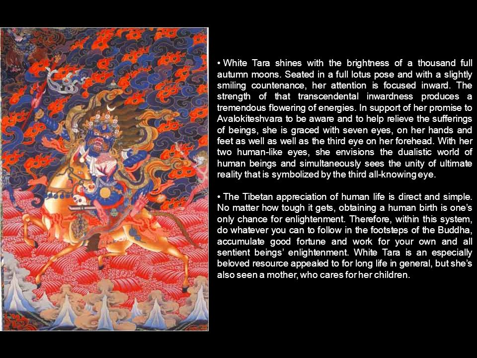 White Tara shines with the brightness of a thousand full autumn moons.