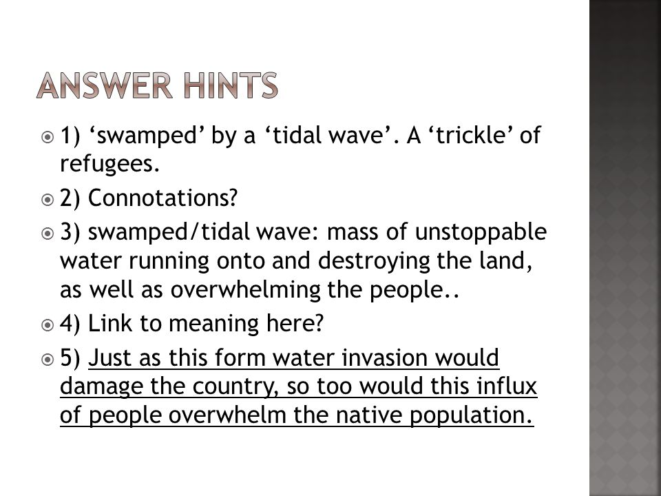 1) swamped by a tidal wave. A trickle of refugees.