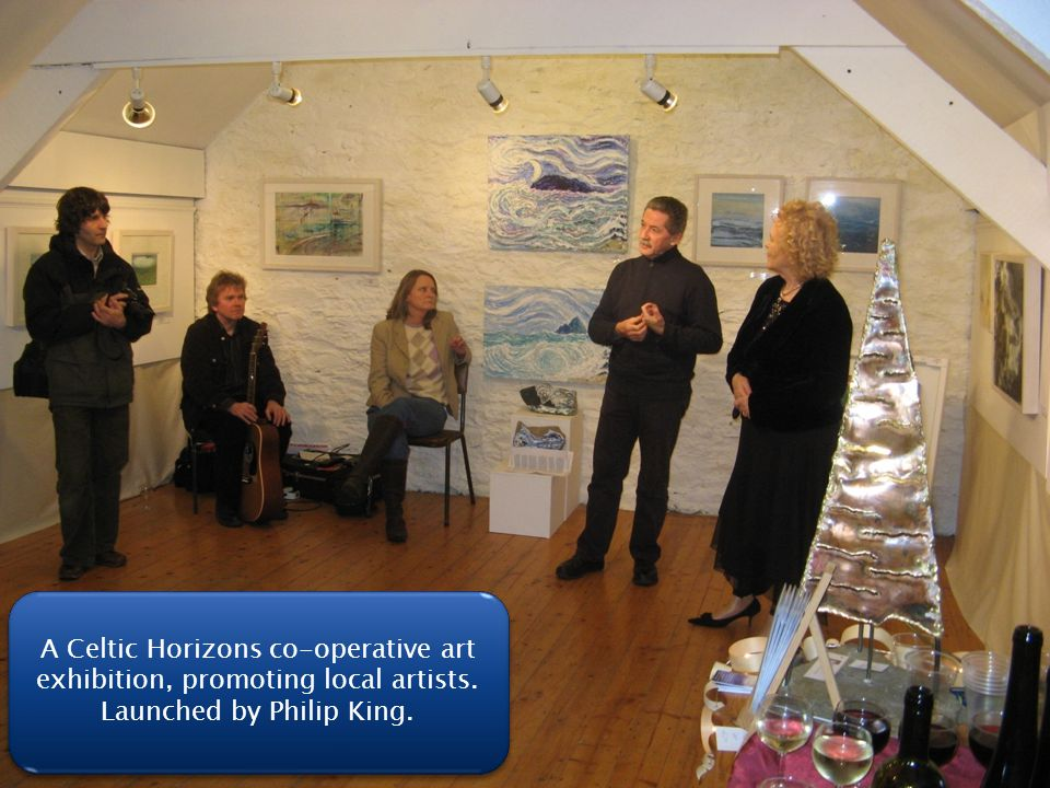 A Celtic Horizons co-operative art exhibition, promoting local artists. Launched by Philip King.