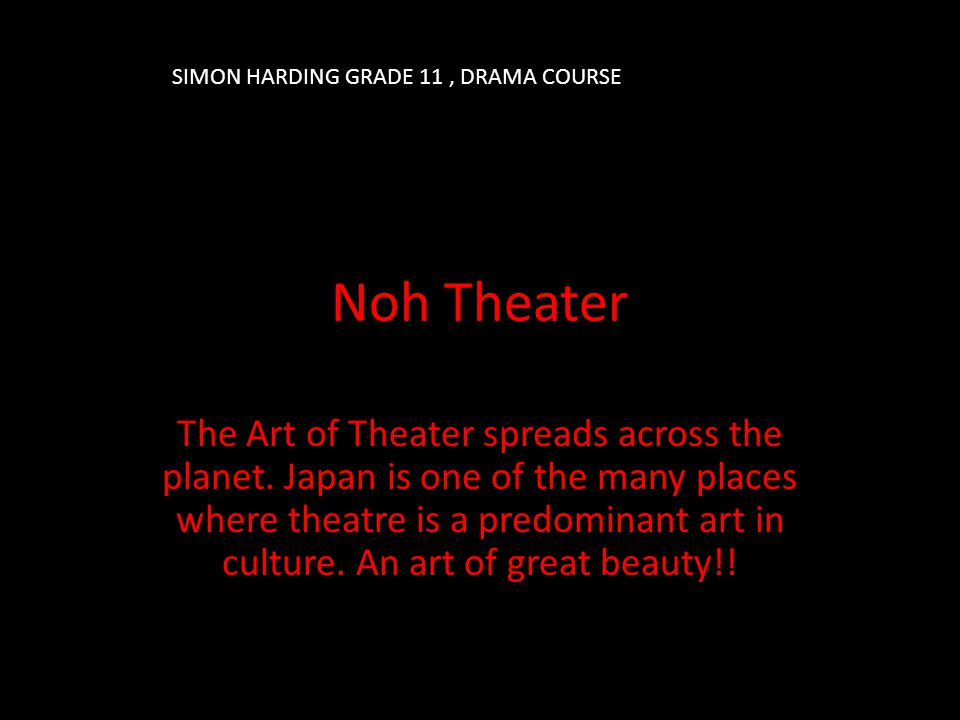 Noh Theater The Art of Theater spreads across the planet.