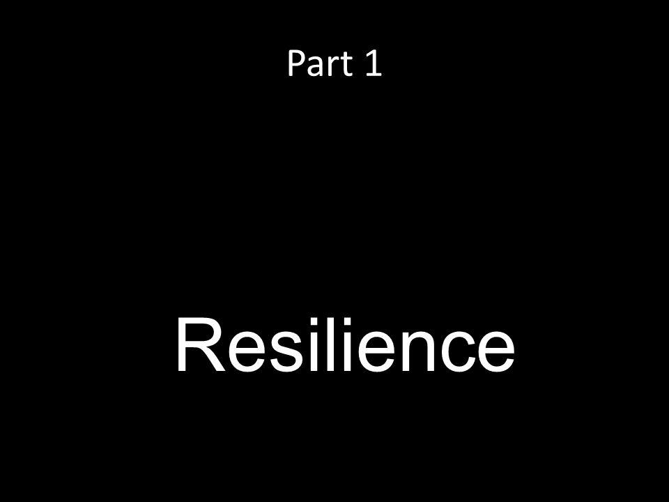 Part 1 Resilience