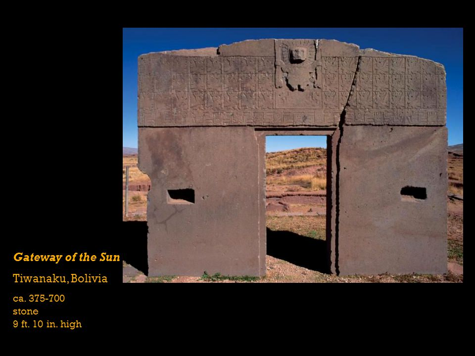 Gateway of the Sun Tiwanaku, Bolivia ca. 375-700 stone 9 ft. 10 in. high