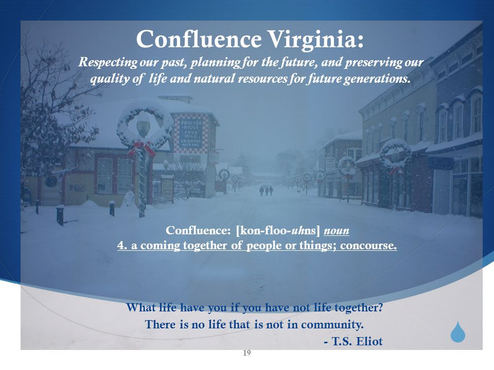 Confluence Virginia: Respecting our past, planning for the future, and preserving our quality of life and natural resources for future generations.