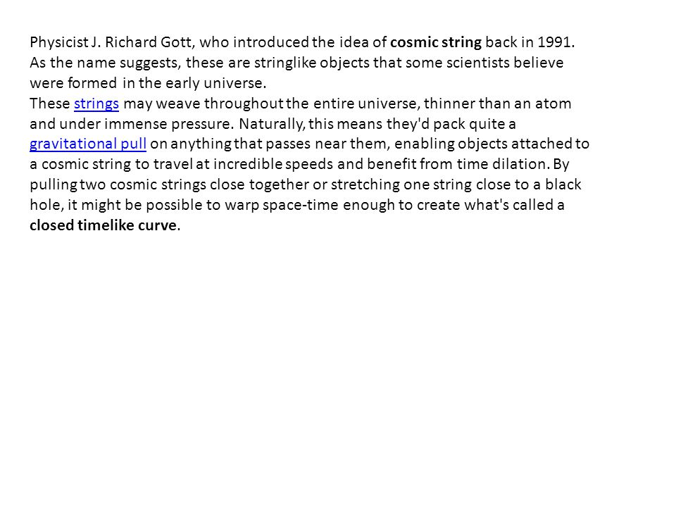 Physicist J. Richard Gott, who introduced the idea of cosmic string back in 1991.