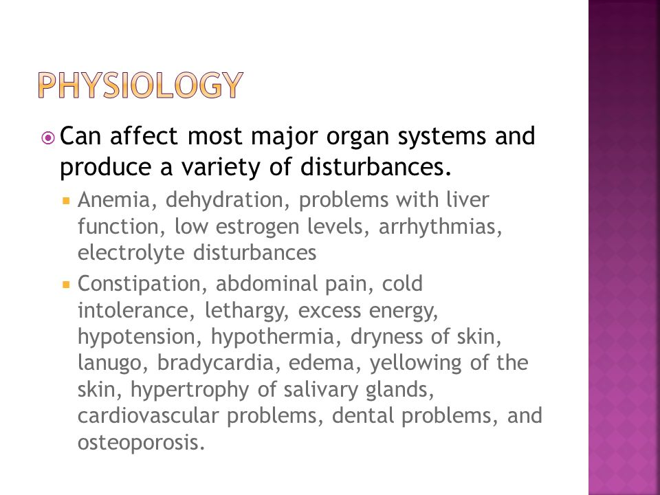 Can affect most major organ systems and produce a variety of disturbances.