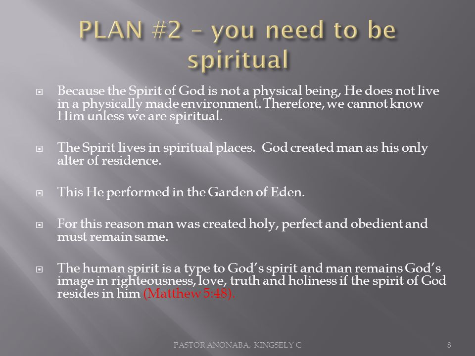 Because the Spirit of God is not a physical being, He does not live in a physically made environment.